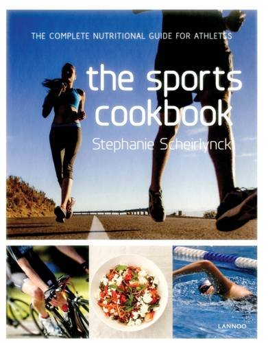 The Sports Cookbook: Improve Your Athletic Performance with the Right Food por Stephanie Scheirlynck