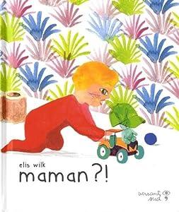 """Afficher """"Maman ?!"""""""