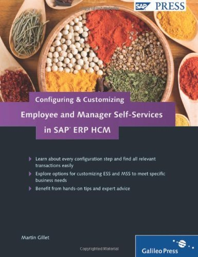 Configuring and Customizing Employee and Manager Self-Services in SAP ERP HCM: SAP ESS and MSS Configuration and Customization by Martin Gillet (2011-04-28) par Martin Gillet