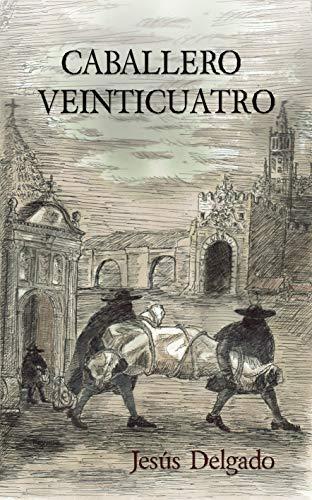 Caballero Veinticuatro por Jesús Delgado