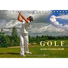 Golf - meine Leidenschaft (Tischkalender 2018 DIN A5 quer): Golf, einfach mal wieder einlochen. (Monatskalender, 14 Seiten )