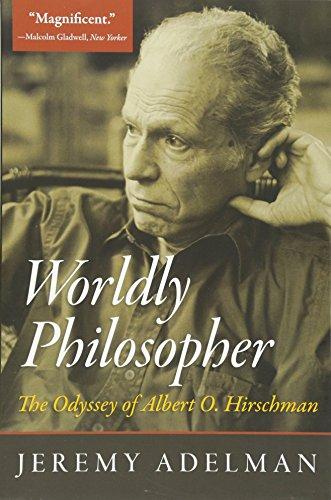 Worldly Philosopher: The Odyssey of Albert O. Hirschman por Jeremy Adelman