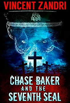 Chase Baker and the Seventh Seal (A Chase Baker Thriller Book 9) (English Edition) di [Zandri, Vincent]