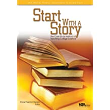 Start With a Story: The Case Study Method of Teaching College Science (English Edition)