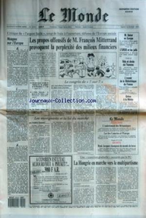 MONDE (LE) [No 13701] du 14/02/1989 - NUAGES SUR L'EUROPE - LES PROPOS OFFENSIFS DE M. FRANCOIS MITTERRAND PROVOQUENT LA PERPLEXITE DES MILIEUX FINANCIERS - LE CONGRES DE 7 SUR 7 PAR JEAN-MARIE COLOMBANI ET JEAN-YVES LHOMEAU - M. BAKER EN EUROPE - L'URSS ET LES JUIFS - SIDA ET DROITS DE L'HOMME - L'AVENIR DE LA BIBLIOTHEQUE DE FRANCE - GREVE A LA METEO - LES ENSEIGNANTS ET LA LOI DU MARCHE PAR FREDERIC GAUSSEN +¼ L'ENDETTEMENT DES BRITANNIQUES - LES ILES CANARIES ET L'EUROPE - RENE JACQ