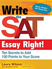 Write the SAT Essay Right!: Ten Secrets to Add 100 Points to Your Score; Teacher/Trade Edition (Maupin House)