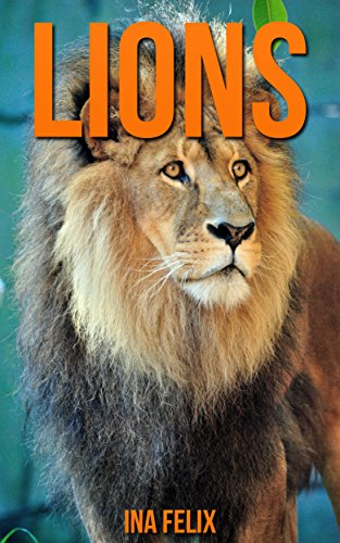 lions-children-book-of-fun-facts-amazing-photos-on-animals-in-nature-a-wonderful-lions-book-for-kids