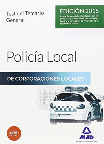 Policía Local Test del Temario General (Corporaciones Locales 2015)