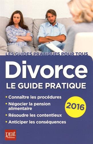 Divorce 2016 : Le guide pratique