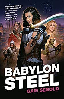Babylon Steel by [Sebold, Gaie]