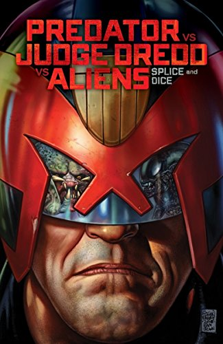 Predator Versus Judge Dredd Versus Aliens: Splice and Dice (Predator Vs Judge Dredd Vs Aliens) (Judge Dredd Vs Aliens)