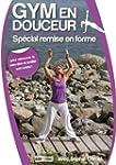 Gym en doucuer : Sp�cial remise en forme