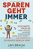 SPAREN GEHT IMMER: 10 Schritte, wie du als Azubi 100 EURO im Monat sparen kannst -ganz ohne Verzicht- und kinderleicht 5% Rendite erzielen wirst