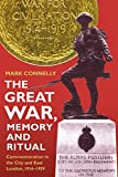 The Great War, Memory and Ritual: Commemoration in the City and East London, 1916-1939 (Royal Historical Society Studies in History New Series)