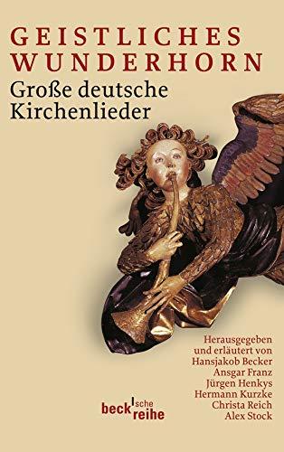 Geistliches Wunderhorn: Große deutsche Kirchenlieder