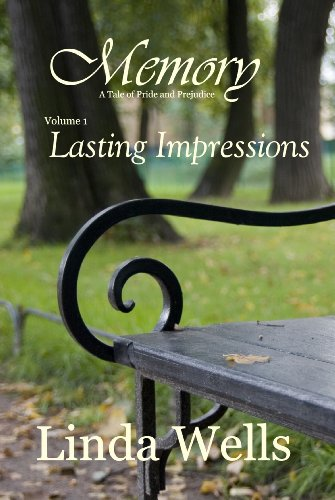 Memory: A Tale of Pride and Prejudice: Lasting Impressions (Memory: A Tale of Pride and Prejudice Book 1) (English Edition)