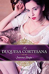 La duquesa cortesana par Joanna Shupe