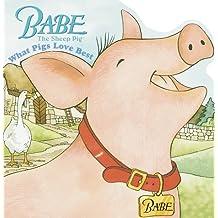 Babe: What Pigs Love Best (Pictureback(R)) by Dennis Hockerman (1998-06-30)