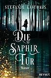 Die Saphirtür: Roman