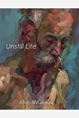 Unstill Life: Figure Paintings, Drawings and Writing Paperback