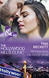 Winning Back His Doctor Bride (Mills & Boon Medical) (The Hollywood Hills Clinic,...