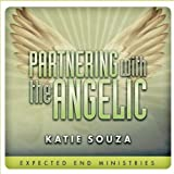 Partnering With the Angelic by Katie Souza (2013-05-04)