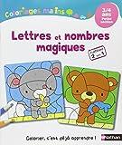 Coloriages Malins - Lettres et nombres magiques PS