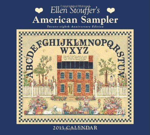 ellen-stouffers-american-sampler-2013-deluxe-wall-calendar-twenty-eighth-anniversary-edition-by-elle