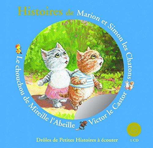 Histoires de Marion et Simon les Chatons, Victor le Castor, le chouchou de Mireille l'Abeille par Antoon Krings