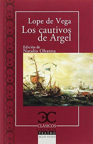 Los cautivos de Argel (Clásicos Castalia)