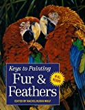 Fur and Feathers (Keys to Painting)