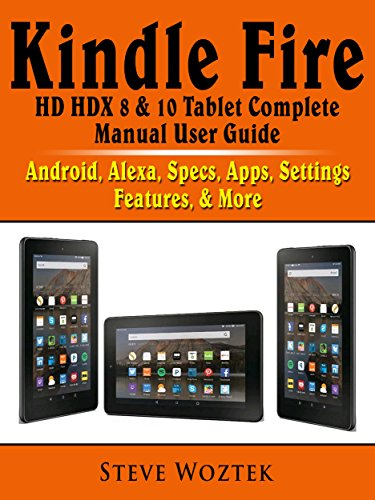 Kindle Fire HD HDX 8 & 10 Tablet Complete Manual User Guide ...