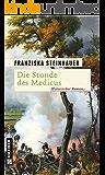 Die Stunde des Medicus: Ein Roman zur Völkerschlacht (Historische Romane im GMEINER-Verlag)