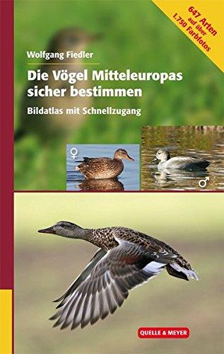 Die Vögel Mitteleuropas sicher bestimmen. Band 2: Bildatlas mit Schnellzugang