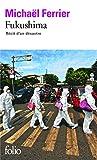 Fukushima: Récit d'un désastre (Folio)