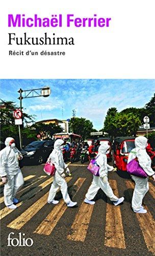 Fukushima: Récit d'un désastre par Michaël Ferrier