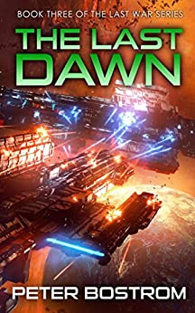 The Last Dawn: Book 3 of The Last War Series (English Edition)