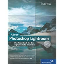 Adobe Photoshop Lightroom: Das Praxisbuch für den digitalen Foto-Workflow. Aktuell zu Version 1.3 (Galileo Design)