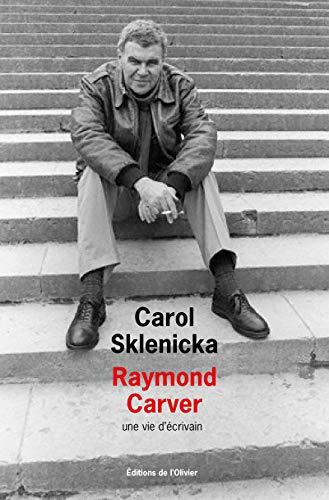 Raymond Carver. Une vie d'écrivain