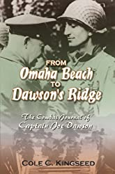From Omaha Beach to Dawson's Ridge: The Combat Journal of Captain Joe Dawson
