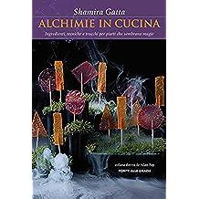 Alchimie in cucina: Ingredienti, tecniche e trucchi per piatti che sembrano magie