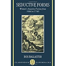 Seductive Forms: Women's Amatory Fiction from 1684 to 1740