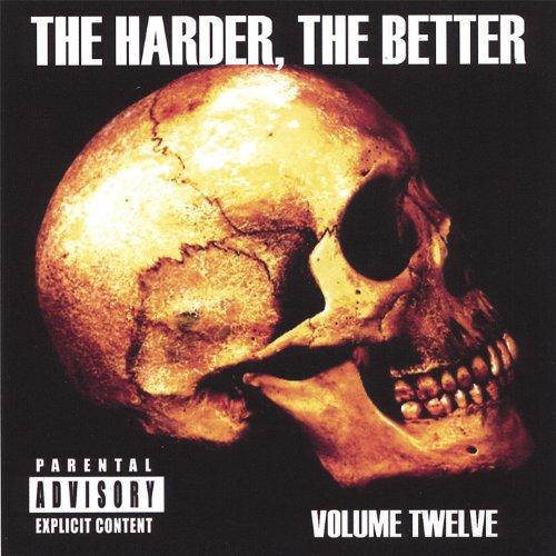 The Harder, the Better: Volume Twelve