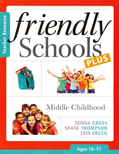 [(Friendly Schools Plus: Middle Childhood, Ages 10-11)] [By (author) Donna Cross ] published on (July, 2014)