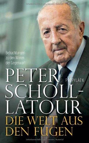 Buchseite und Rezensionen zu 'Die Welt aus den Fugen: Betrachtungen zu den Wirren der Gegenwart' von Peter Scholl-Latour