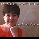 Songtexte von Josée Vachon - Parlez-Moi d'Amour