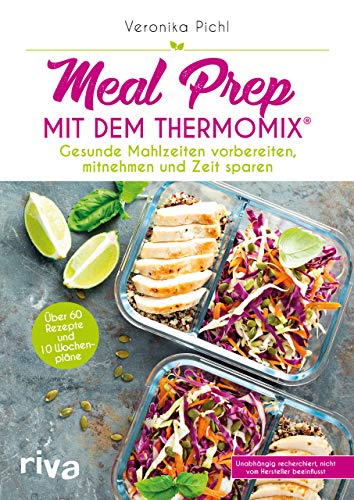 Meal Prep mit dem Thermomix®: Gesunde Mahlzeiten vorbereiten, mitnehmen und Zeit sparen