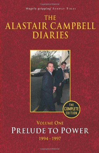 Portada del libro The Alastair Campbell Diaries, Vol. 1: Prelude to Power 1994-1997 by Alastair Campbell (1-Jun-2010) Hardcover