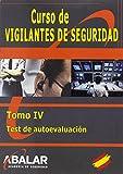 CURSO VIGILANTE DE SEGURIDAD: VIGILANTE DE SEGURIDAD. TEST DE AUTOEVALUACIÓN: 4