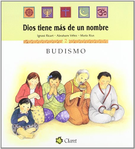 Budismo (Dios tiene más de un nombre) por Abraham Vélez